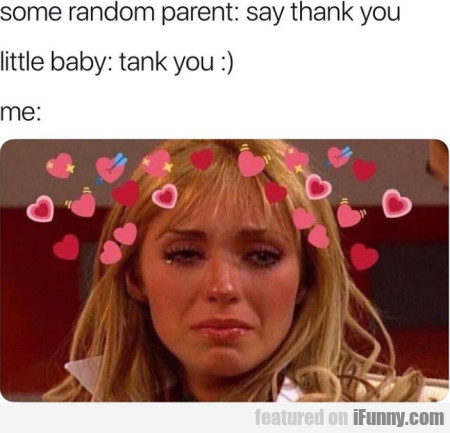 Some Random Parent - Say Thank You..