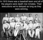 In 1910 There Was A Baseball Team And All Of...