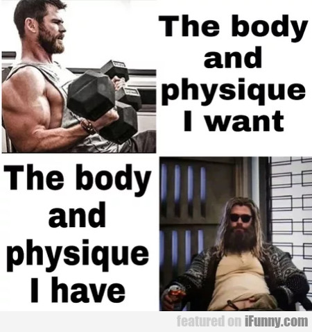 The Body And Physique I Want - The Body And...