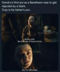 Gendry's First Act As A Baratheon Was To Get