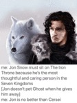 Me - Jon Snow Must Sit On The Iron Throne...