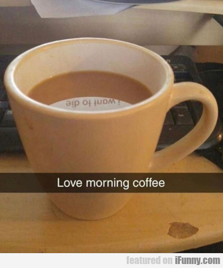 Love Morning Coffee - Waste Of Life