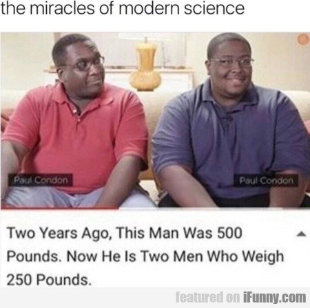 The Miracles Of Modern Science - Two Years