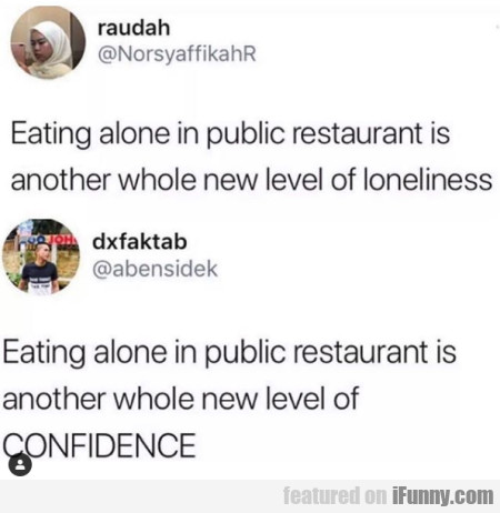Eating Alone In Public Restaurant Is Another Whole