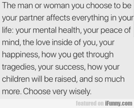 The Man Or Woman You Choose To Be Your Partner