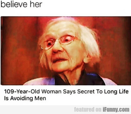 Believe Her - 109 Years Old Woman Says Secret To