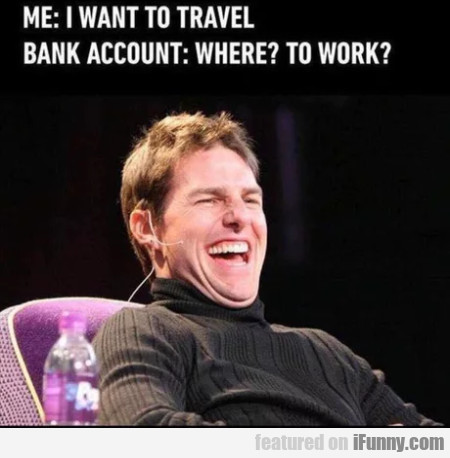 Me - I Want To Travel - My Account - Where?