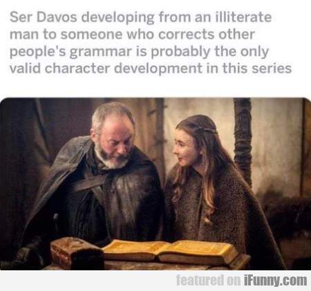 Ser Davos Developing From An Illterate Man To...