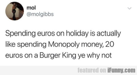 Spending Euros On Holiday Is Actually Like...