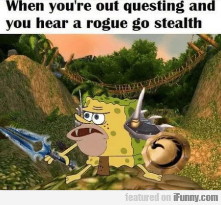 When You're Out Questing And You Hear A Rogue