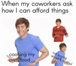 When My Coworkers Ask How I Can Afford Things