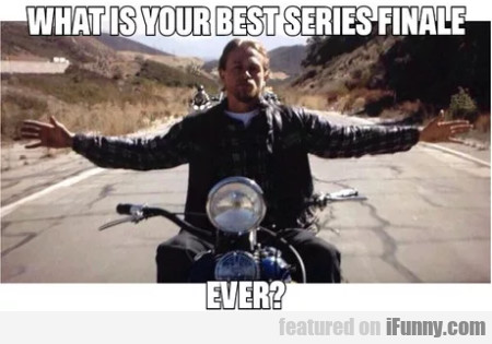 What is your best series finale ever