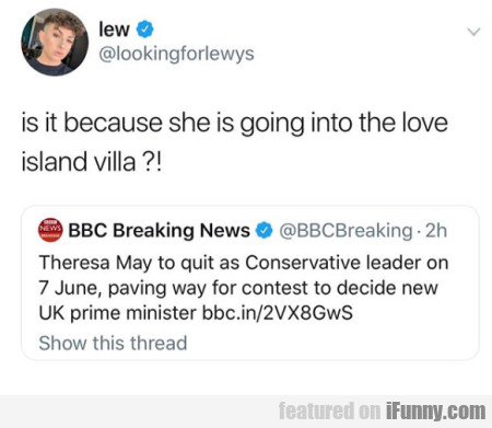 Is It Because She Is Going Into The Love Island...