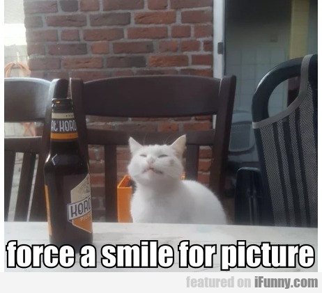 Force A Smile For Picture