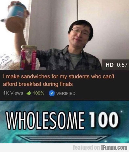 I Make Sandwiches For My Students Who Can't...