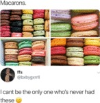 Macarons - I Cant Be The Only One Who's Never...
