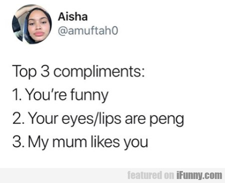 Top 3 Compliments 1. You're Funny...