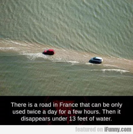There is a road in France that can be only...