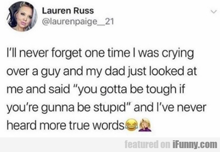 I'll Never Forget One Time I Was Crying Over A Guy