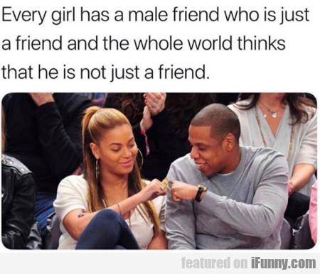 Every Girl Has A Male Friend Who Is Just A Friend