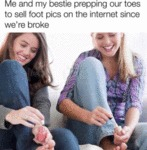 Me And My Bestie Prep Our Toes To Sell Foot Pics