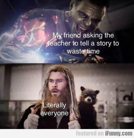 My Friend Asking The Teacher To Tell A Story To...