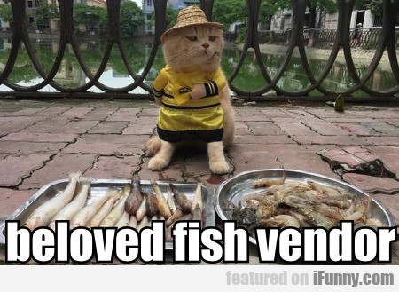 beloved fish vendor