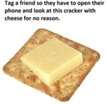 Tag A Friend So They Have To Open Their Phone...
