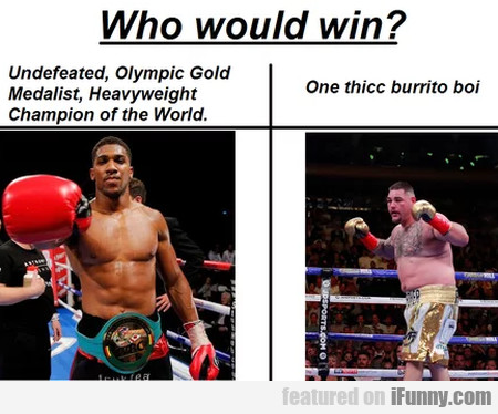 Who would win - Undefeated Olympic Gold...