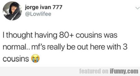 I Thought Having 80+ Cousins Was Normal
