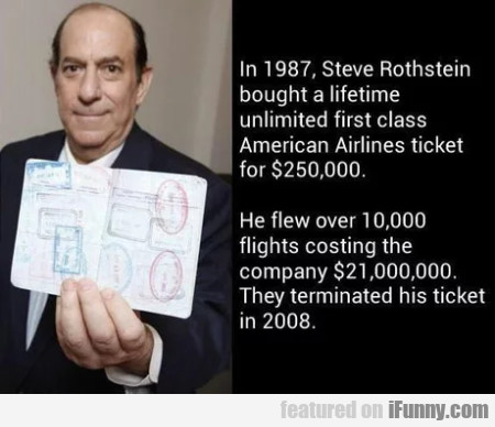 In 1987 Steve Rothstein bought a lifetime ticket..