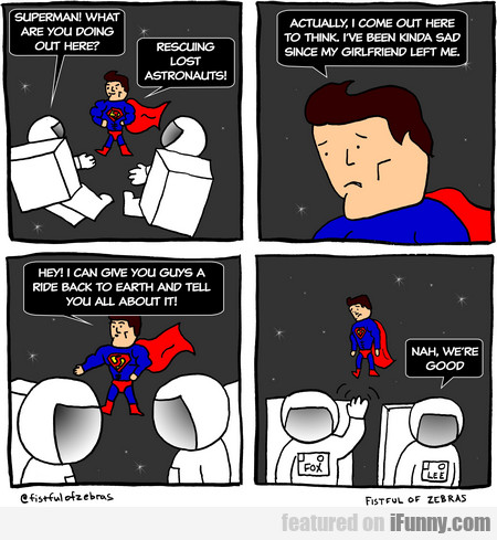 Superman! What Are You Doing Out Here?