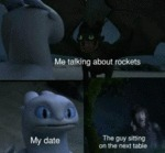 Me Talking About Rockets - My Date - The Guy