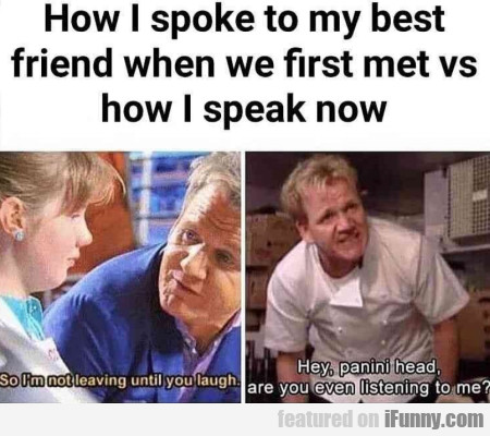 How I Spoke To My Best Friend When We First