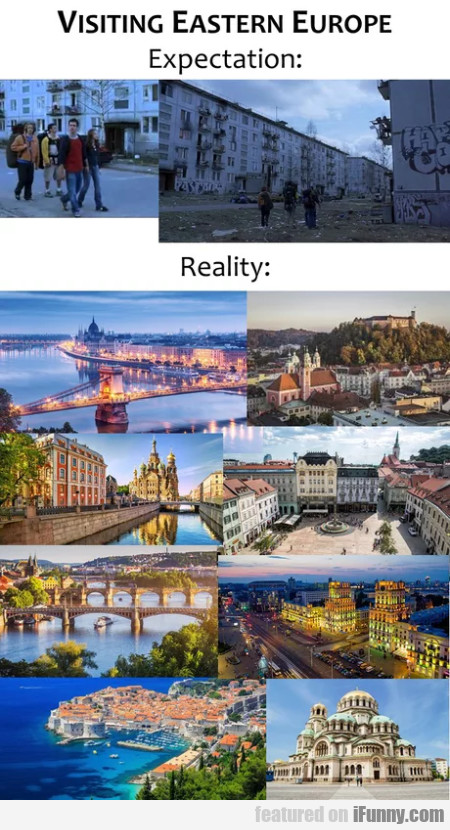 Visiting Eastern Europe - Expectation - Reality