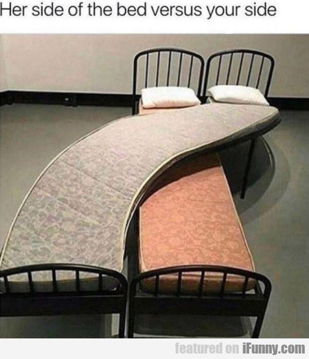 Her side of the bed versus your side
