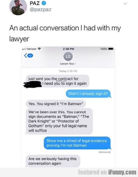 An Actual Conversation I Had With My Lawyer