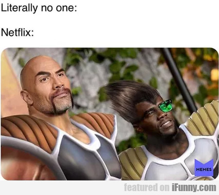 Literally No One - Netflix