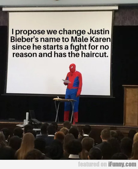 I propose we change Justin Bieber's name to...