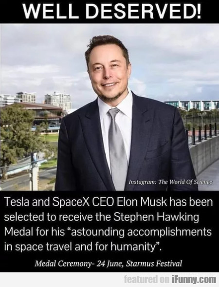 Well deserved! Tesla and SpaceX CEO Elon Musk