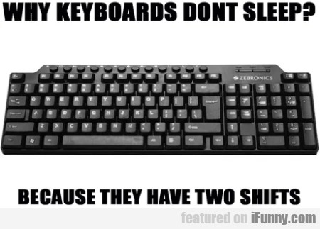 Why keyboards don't sleep - Because they have...