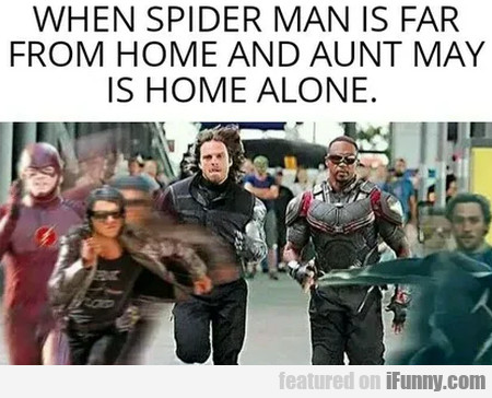 When Spider Man is far from home and Aunt May