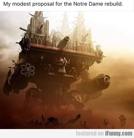 My Modest Proposal For The Notre Dame Rebuild