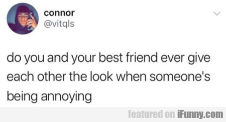 do you and your best friend ever give each other..
