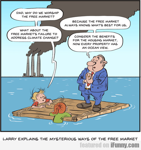 Dad, Why Do We Worship The Free Market?