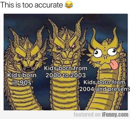 This Is Too Accurate - Kids Born In 90s