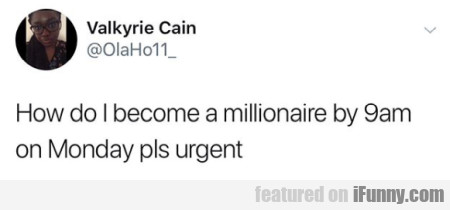 How Do I Become A Millionaire By 9am
