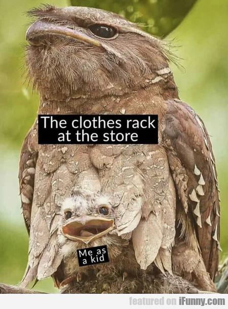 The Clothes Rack At The Store - Me As A Kid