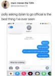 Polly Asking Dylan To Go Official Is The Best...