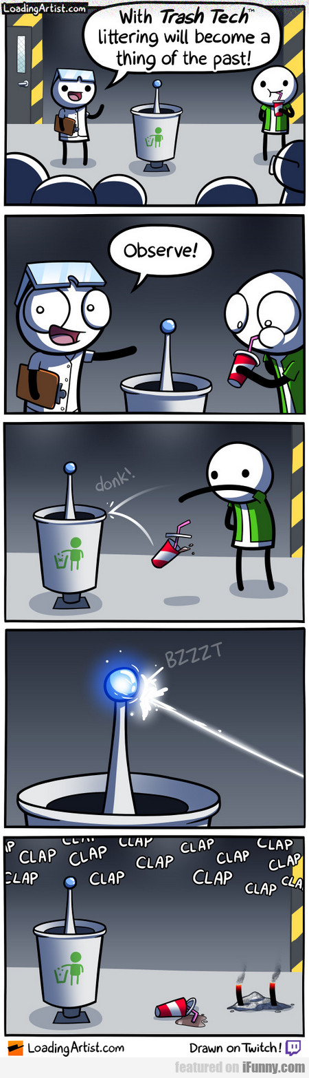 with trash tech littering will become a thing of..